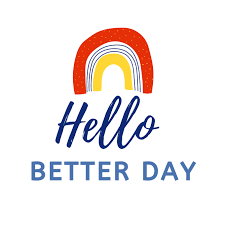 Hello Better day